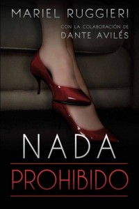 Nada prohibido – Mariel Ruggieri, Dante Avilés [PDF]