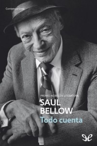 Todo cuenta – Saul Bellow [PDF]