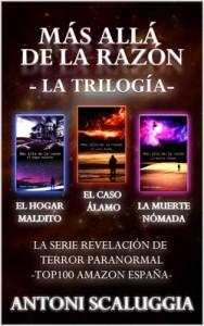 Trilogía Más allá de la razón El caso Álamo + El hogar maldito + La muerte nómada – Antoni Scaluggia [PDF]