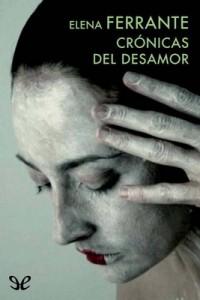 Crónicas del desamor – Elena Ferrante [PDF]
