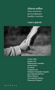 Educar millor: Onze converses per acompanyar famílies i mestres – Carles Capdevila [Catalán] [PDF]