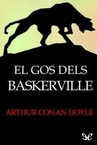 El gos dels Baskerville – Arthur Conan Doyle [PDF] [Catalán]