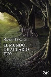El mundo de Acuario hoy – Marilyn Ferguson [PDF]