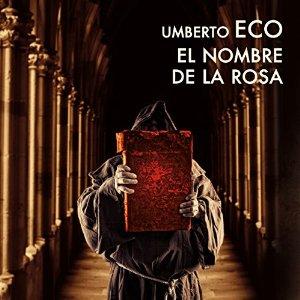 El nombre de la rosa – Umberto Eco [Narrado por Juan Carlos Gustems] [Audiolibro] [Completo] [Español]