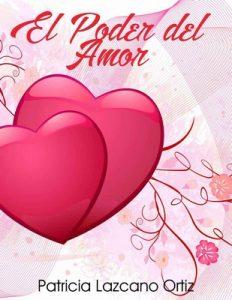 El poder del amor – Patricia Lazcano Ortiz [PDF]