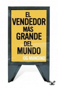 El vendedor más grande del mundo – Og Mandino [PDF]