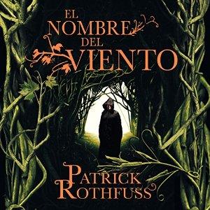 En nombre del viento – Patrick Rothfuss [Narrado por Raúl Llorens] [Audiolibro] [Completo] [Español]