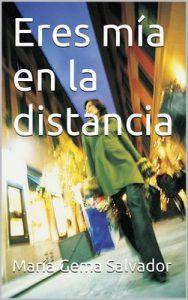 Eres mía en la distancia – María Gema Salvador [PDF]