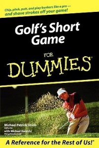 Golf's Short Game for Dummies – Michael Patrick Shiels, Michael Kernicki [PDF] [English]