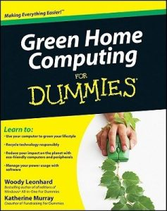 Green Home Computing for Dummies – Woody Leonhard, Katherine Murray [PDF] [English]