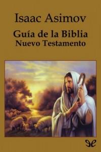 Guía de la Biblia. Nuevo Testamento – Isaac Asimov [PDF]