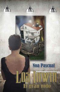 Los Irwin: El gran nido (Saga Los Irwin nº 3) – Noa Pascual [PDF]