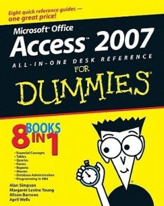 Microsoft Office Access 2007 All-in-One Desk Reference for Dummies – Alan Simpson, Margaret Levine Young, Alison Barrows, April Wells, Jim McCarter [PDF] [English]