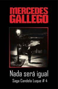 Nada será igual (Candela Luque nº 4) – Mercedes Gallego Moro [PDF]
