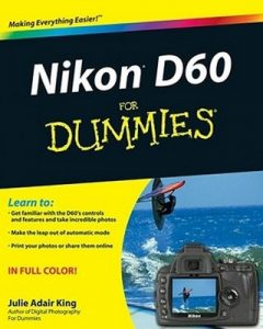 Nikon D60 for Dummies – Julie Adair King [PDF] [English]