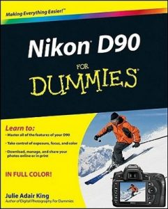 Nikon D90 for Dummies – Julie Adair King [PDF] [English]
