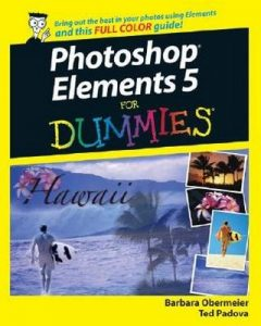Photoshop Elements 5 for Dummies – Barbara Obermeier, Ted Padova [PDF] [English]