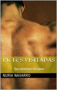 Pieles Visitadas: Las estaciones del amor – Nuria Navarro [PDF]