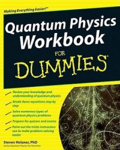 Quantum Physics Workbook for Dummies – Steven Holzner [PDF] [English]