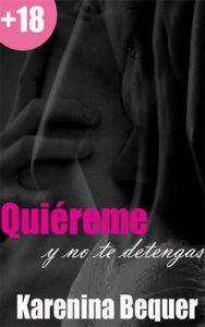 Quiéreme y no te detengas (Trilogia Quiereme nº 2) – Karenina Bequer [PDF]