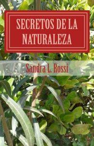 Secretos de la Naturaleza – Sandra L. Rossi [PDF]