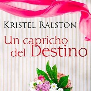 Un Capricho del Destino – Kristel Ralston [Narrado por Carla Sicard] [Audiolibro] [Completo] [Español]