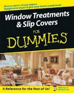 Window Treatments & Slipcovers for Dummies – Mark Montano, Carly Sommerstein [PDF] [English]