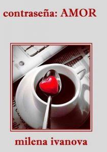 contraseña AMOR: (no puedes elegir de quién enamorarte) – Milena Ivanova [PDF]