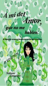 A mí del amor, que no me hablen: Es imposible escapar al destino por mucho que lo intentes – Nekane González [PDF]