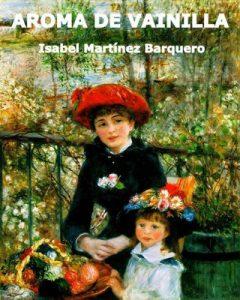 Aroma de vainilla – Isabel Martínez Barquero [PDF]