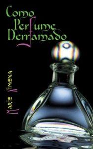 Como perfume derramado – Marie Ximena [PDF]