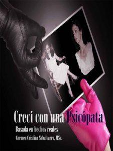 Crecí con una Psicópata: Historia basada en hechos reales – Carmen Cristina Sobalvarro [PDF]
