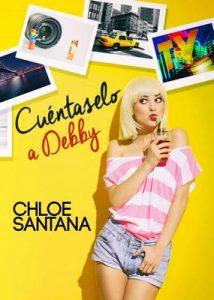 Cuéntaselo a Debby – Chloe Santana [PDF]