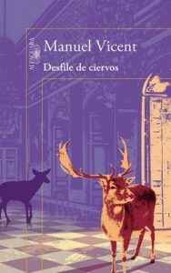 Desfile de ciervos – Manuel Vicent [PDF]