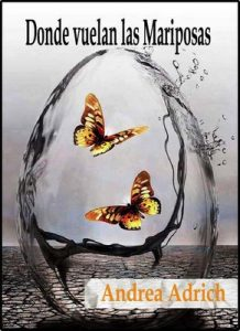 Donde vuelan las Mariposas – Andrea Adrich [PDF]