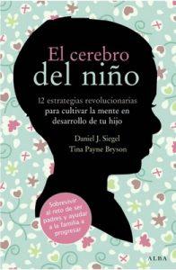 El cerebro del niño – Daniel J. Siegel, Tina Payne Bryson [ePub & Kindle]