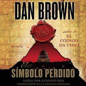 El símbolo perdido – Dan Brown [Narrado por Gustavo Rex] [Audiolibro] [Completo] [Español]
