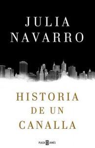 Historia de un canalla – Julia Navarro [PDF]