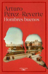 Hombres buenos – Arturo Pérez-Reverte [PDF]