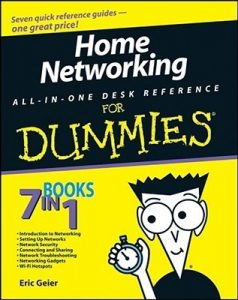 Home Networking ALL-IN-ONE DESK REFERENCE for Dummies – Eric Geier [PDF] [English]