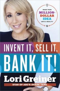 Invent It, Sell It, Bank It! Make Your Million-Dollar Idea.. – Lori Greiner [ePub & Kindle] [English]