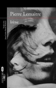 Irène (Un caso del comandante Camille Verhoeven 1) – Pierre Lemaitre [PDF]