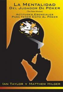 La Mentalidad del Jugador de Póker (The Poker Mindset) – Matthew Hilger, Ian Taylor [PDF]