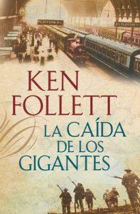 La caída de los gigantes – Ken Follett [PDF]