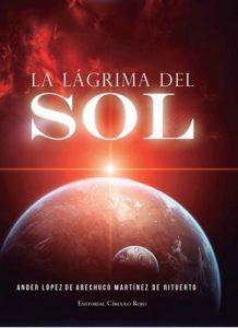 La lágrima del Sol – Ander López de Abechuco Martínez de Rituerto [PDF]