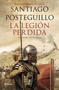 La legión perdida: Trilogía de Trajano. Volumen III – Santiago Posteguillo [PDF]