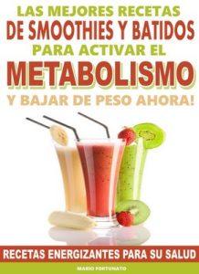 Las Mejores Recetas de Smoothies y Batidos Para Activar el Metabolismo y Bajar de Peso Ahora: Recetas Energizantes Para su Salud – Mario Fortunato [PDF]