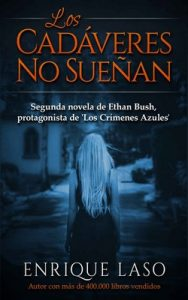 Los cadáveres no sueñan (Ethan Bush n°2) – Enrique Laso [PDF]