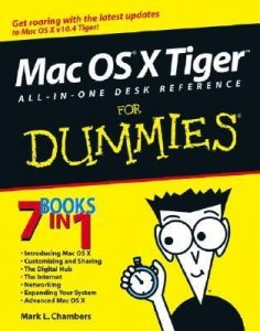 Mac OS X Tiger All-in-One Desk Reference for Dummies – Mark L. Chambers [PDF] [English]