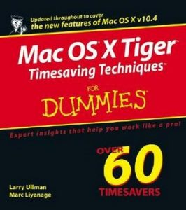 Mac OS X Tiger Timesaving Techniques for Dummies – Larry Ullman, Marc Liyanage [PDF] [English]